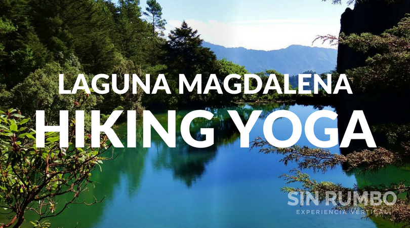 tour guiado a laguna magdalena y campamento guatemala yoga de montaña