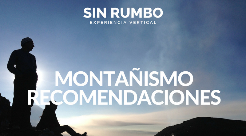 Montañismo en Guatemala – Recomendaciones Básicas