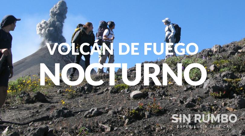VOLCAN DE FUEGO ASCENSO NOCTURNO GUATEMALA